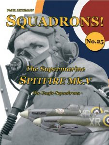Squadrons 25 - The Supermarine Spitfire Mk V - The Eagle Squadrons